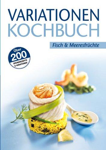 9783833158674: Variationen Kochbuch. Fisch und Meeresfrüchte