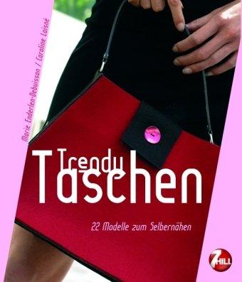 9783833159206: Trendy Taschen: 22 Modelle zum Selbernähen