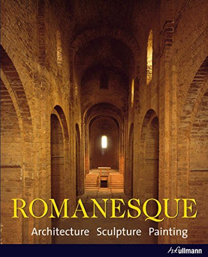 Romanesque: Architecture, Sculpture, Painting: Achim Bednorz