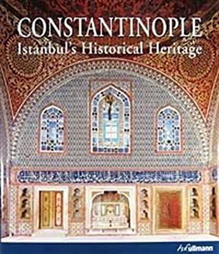 Constantinople: Istanbul's Historical Heritage: Yerasimos, Stephane