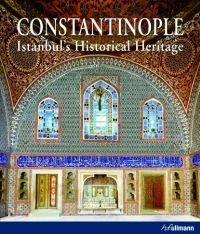 Constantinope, Istanbul's Historical Heritage: Yerasimos, Stephane