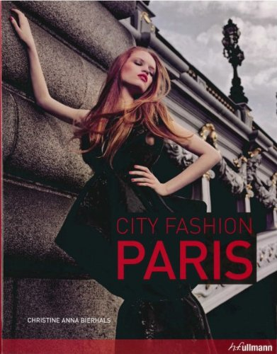 9783833160660: City Fashion Paris: Designers Styles Insider Tips (Ullmann)