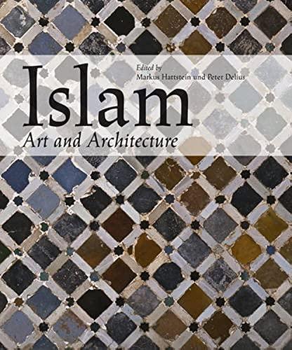 Islam Art & Architecture (Ullmann): Markus Hattstein (Editor),