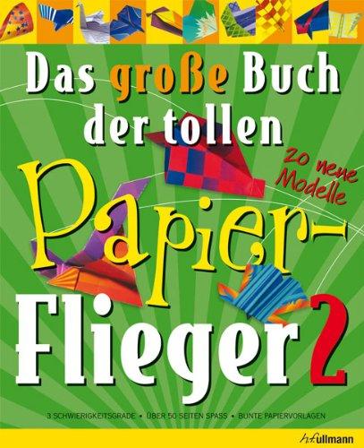 9783833161681: Das große Buch der tollen Papier-Flieger 02: 20 neue Modelle