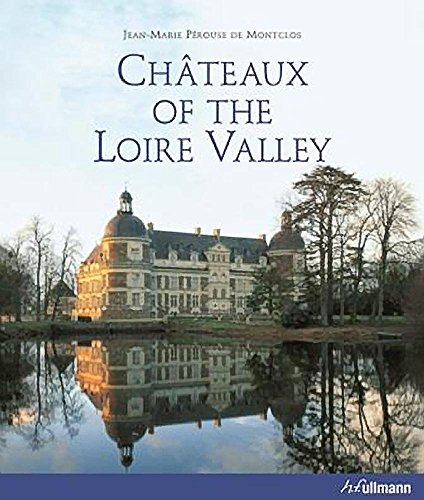 Chateaux of the Loire Valley: Jean-Marie Perouse De