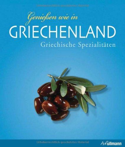 9783833163739: Genießen wie in Griechenland: Griechische Spezialitäten