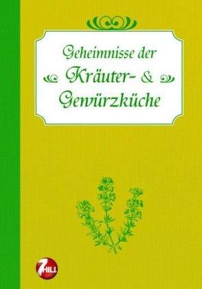9783833180446: Geheimnisse der Kräuter- und Gewürzeküche. Nostalgische Regionenküche
