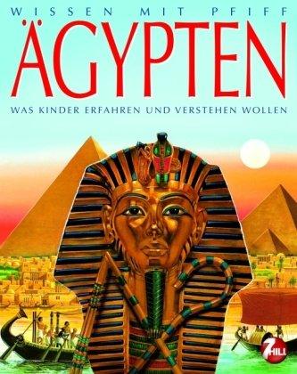 9783833185304: Wissen mit Pfiff. Ägypten: Was Kinder erfahren und verstehen wollen