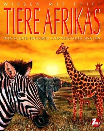 9783833185458: Wissen mit Pfiff. Tiere Afrikas: Was Kinder erfahren und verstehen wollen