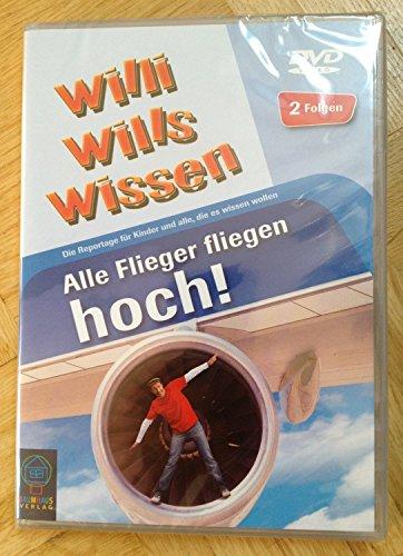 9783833194603: Willi Wills Wissen - Alle Flieger fliegen hoch!, Wer hat das Zeug zum fliegen...