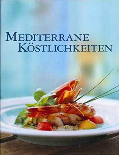 Mediterrane Köstlichkeiten - unbekannt