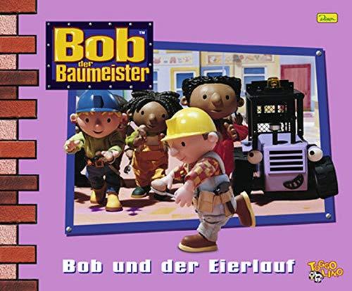 Bob der Baumeister 16. Bob und der Eierlauf. (3833210281) by John Katzenbach