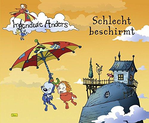9783833211362: Irgendwie Anders / Schlecht beschirmt - Geschichtenbuch 1