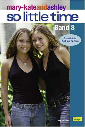 mary-kateandashley - So little time, Bd. 8: Der Love-Test (3833214716) by Rosalind Noonan