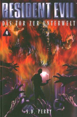 9783833215162: Resident Evil. Band 4. Das Tor zur Unterwelt