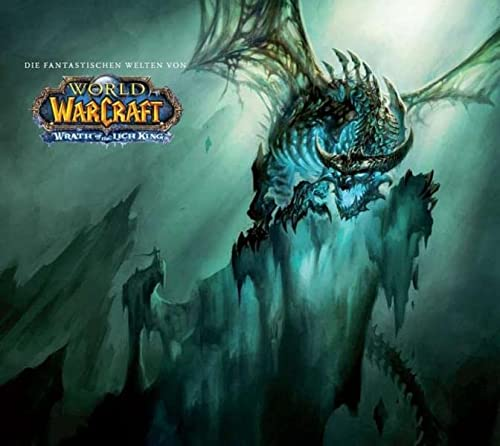 9783833218705: World of Warcraft, Die fantastischen Welten von WoW: Wrath of The Lich King (Artbook)