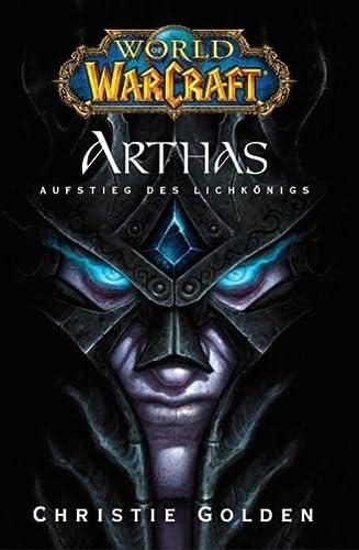 9783833220500: World of Warcraft - Arthas, Aufstieg des Lichkönigs: Videogameroman
