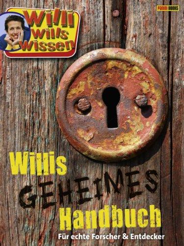 9783833221422: Willi wills wissen, Willis geheimes Handbuch: Für echte Forscher und Entdecker