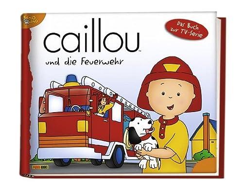 9783833221699: Caillou Geschichtenbuch 15. Caillou und die Feuerwehr