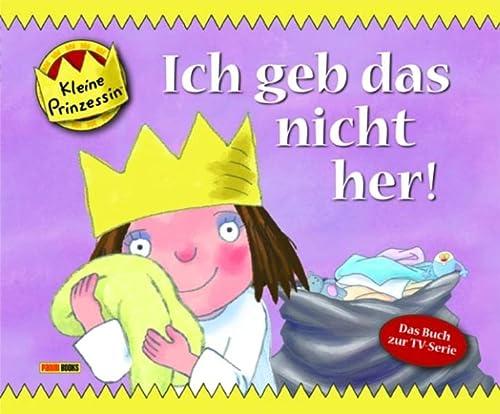 9783833221866: Kleine Prinzessin Geschichtenbuch 10: Ich geb das nicht her!