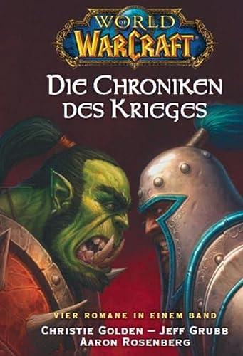 World of Warcraft, Die Chroniken des Krieges (383322228X) by Christie Golden; Jeff Grubb; Aaron Rosenberg