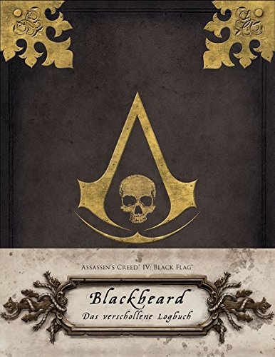 9783833228643: Assassin's Creed IV: Black Flag: Blackbeard - Das verschollene Logbuch