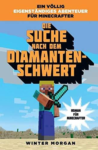 9783833230073: Die Suche nach dem Diamanten-Schwert - Roman für Minecrafter: Bd. 1: Die Suche nach dem Diamanten-Schwert (Roman zum Spiel)