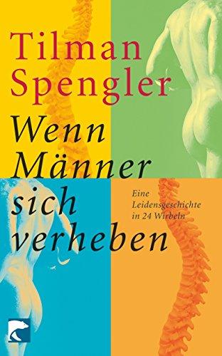 Wenn M?nner sich verheben: Spengler, Tilman