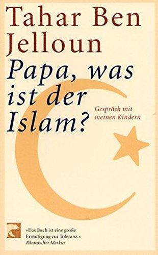 Papa, was ist der Islam? (3833300507) by Tahar Ben Jelloun