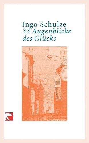 9783833300714: 33 Augenblicke des Glücks: Aus den abenteuerlichen Aufzeichnungen der Deutschen in Piter