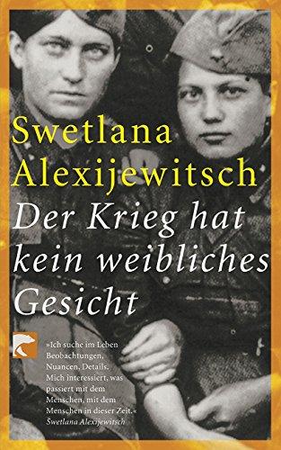 Der Krieg hat kein weibliches Gesicht von Swetlana Alexijewitsch (Autor - Swetlana Alexijewitsch (Autor