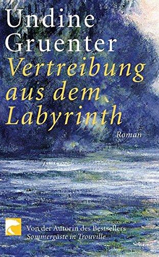 Vertreibung aus dem Labyrinth: Gruenter, Undine