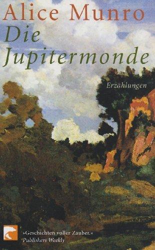 Die Jupitermonde: Alice Munro