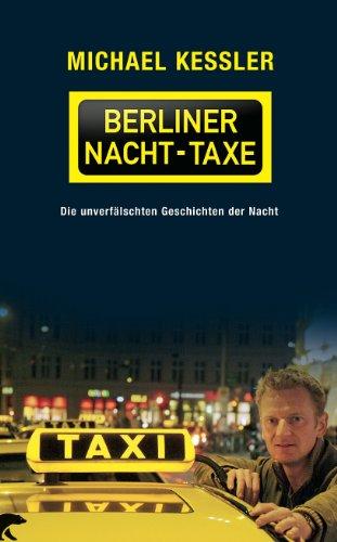 9783833305382: Die Berliner Nacht-Taxe: Die unverfälschten Geschichten der Nacht