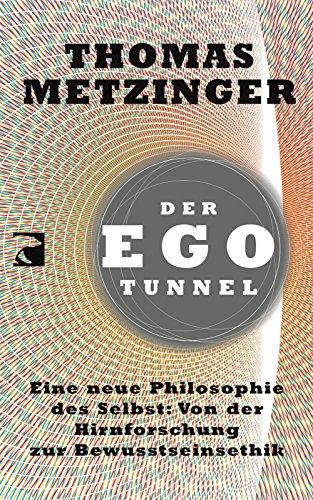 9783833307195: Der Ego-Tunnel: Eine neue Philosophie des Selbst: Von der Hirnforschung zur Bewusstseinsethik