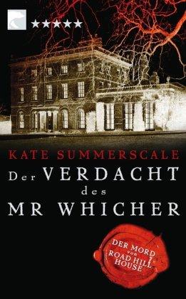 Der Verdacht des Mr Whicher : der Mord von Road Hill House. Aus dem Engl. von Alice Jakubeit / BvT ; 768 - Summerscale, Kate und Alice (Übers.) Jakubeit