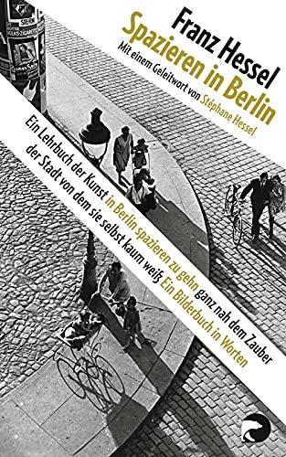 9783833308147: Spazieren in Berlin: Ein Lehrbuch der Kunst in Berlin spazieren zu gehn ganz nah dem Zauber der Stadt...