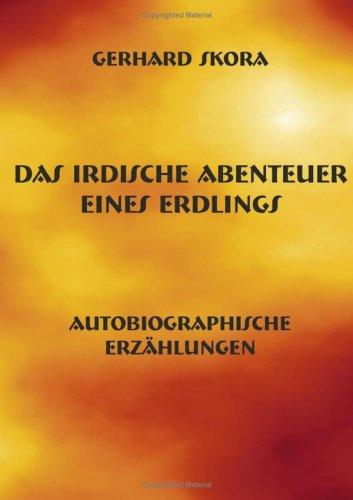 9783833401718: Das irdische Abenteuer eines Erdlings: Autobiographische Erz�hlungen