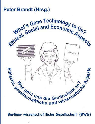 Was geht uns die Gentechnik an ? - What's Gene Technology to Us ? (German Edition) (3833401893) by Peter Brandt