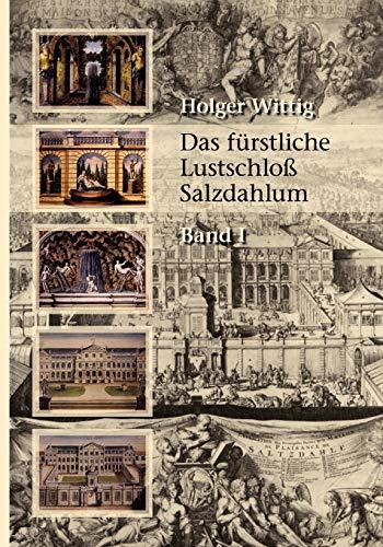 Das Furstliche Lustschloss Salzdahlum: Holger Wittig