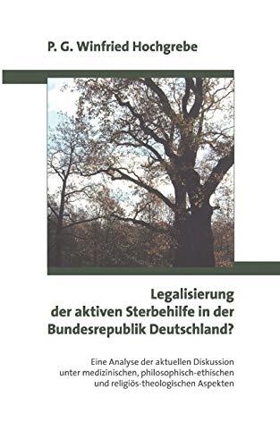 9783833405983: Legalisierung der aktiven Sterbehilfe in der Bundesrepublik Deutschland ?
