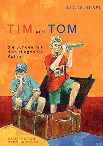 Tim Und Tom, Die Jungen Mit Dem Fliegenden Koffer: Klaus Hussi