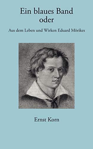 9783833409974: Ein blaues Band: Aus dem Leben und Wirken Eduard Mörikes