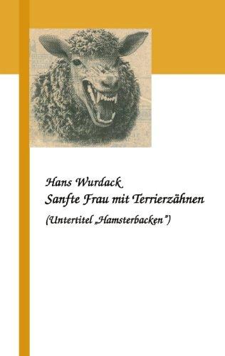 9783833410987: Sanfte Frau mit Terrierzähnen: Hamsterbacken