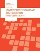 Kommentierte Textausgabe zum revidierten Strafgesetzbuch: Hansjakob, Thomas, Horst Schmitt und Jürg...