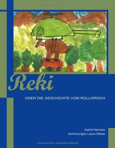 9783833411830: Reki: oder die Geschichte vom Rollhirsch