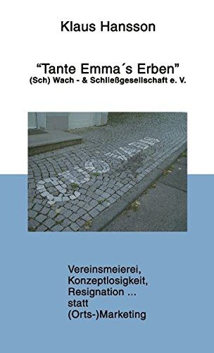 9783833412714: Tante Emma's Erben: (Sch)wach- & Schließgesellschaft e.V