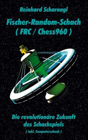 9783833413223: Fischer-Random-Schach (FRC/Chess960).