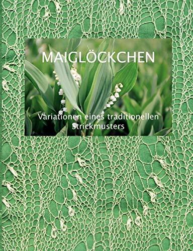 9783833413377: Maiglöckchen - Variationen eines traditionellen Strickmusters
