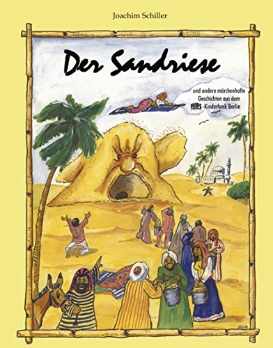 Der Sandriese: und andere märchenhafte Geschichten aus: Joachim Schiller